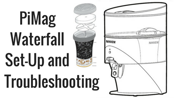 PiMag Waterfall Troubleshooting tips and Set-up Instructions