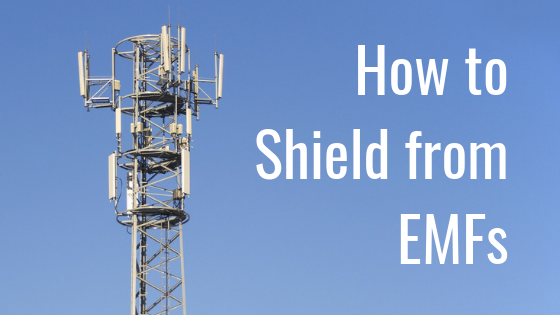 How to Shield and Protect from EMFs
