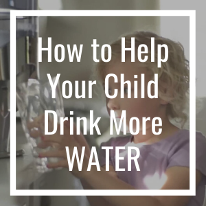 how to help your child drink more water