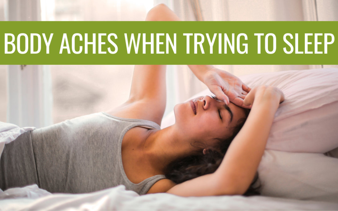 Body Aches When Trying to Sleep